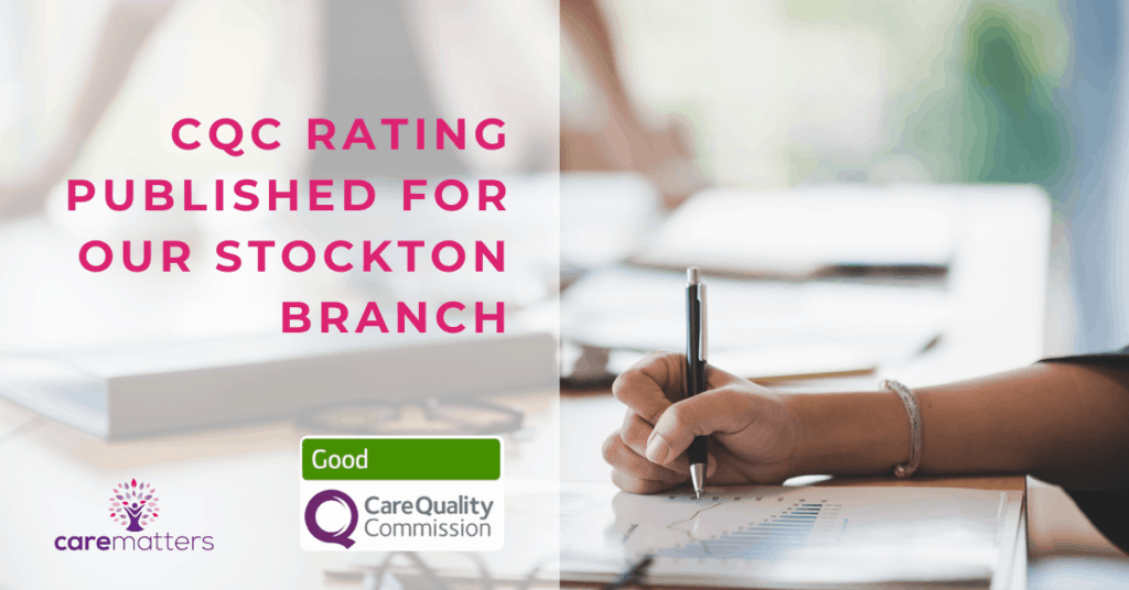 CQC Rating for Care Matters Stockton branch